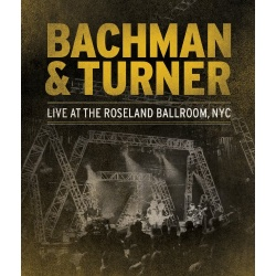 Bachman & Turner: Live at the Roseland Ballroom NYC Blu-ray Cover